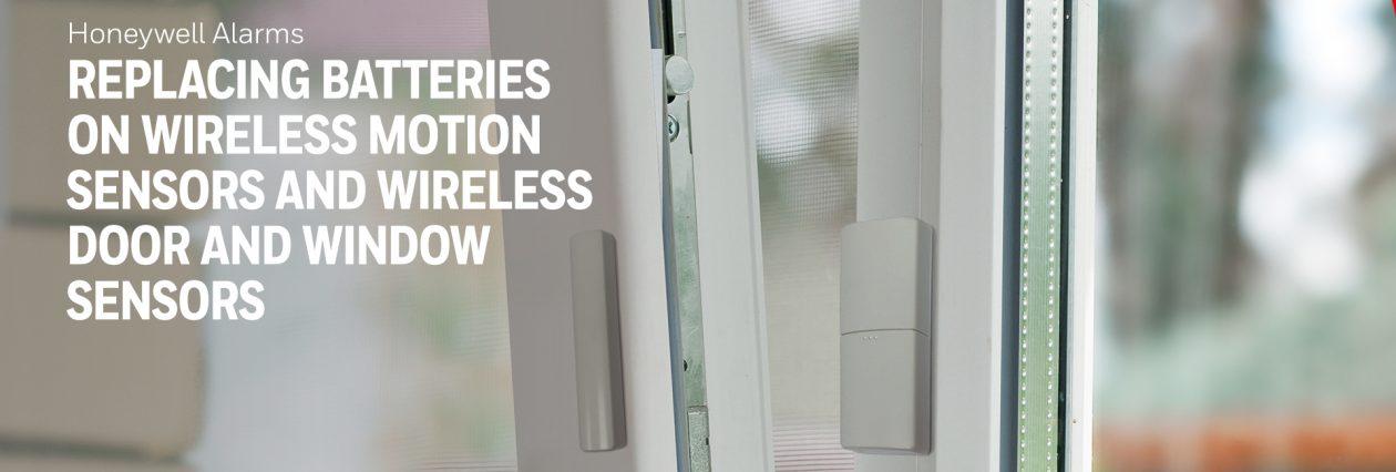 Replacing batteries on wireless motion, door and window sensors